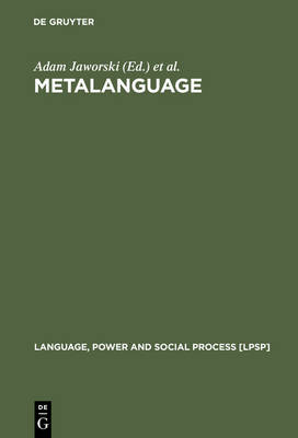Metalanguage: Social and Ideological Perspectives - Language, Power and Social Process [LPSP] No. 11 (Paperback)