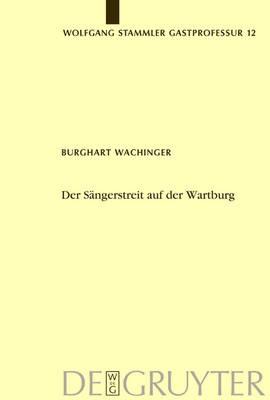 Der Saengerstreit auf der Wartburg: Von der Manesseschen Handschrift bis zu Moritz von Schwind - Wolfgang Stammler Gastprofessur fuer Germanische Philologie S. Vortrage 12 (Hardback)
