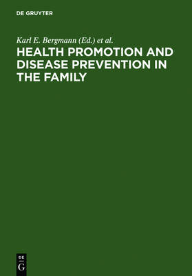 Health Promotion and Disease Prevention in the Family: Communicating Knowledge, Competence, and Health Behaviour (Hardback)
