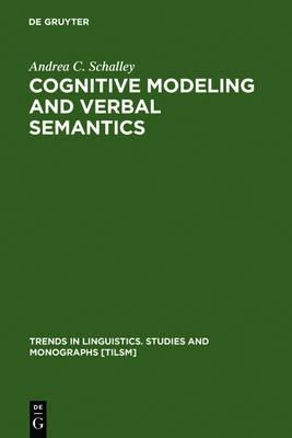 Cognitive Modeling and Verbal Semantics: A Representational Framework Based on UML - Trends in Linguistics. Studies and Monographs [TiLSM] (Hardback)