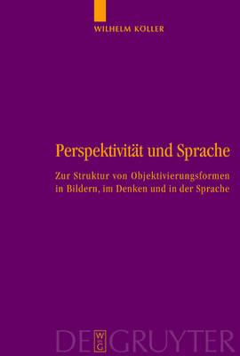 Perspektivitat und Sprache: Zur Struktur von Objektivierungsformen in Bildern, im Denken und in der Sprache (Hardback)