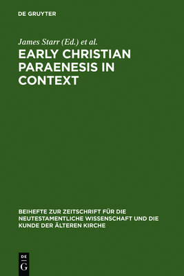 Early Christian Paraenesis in Context (Paperback)