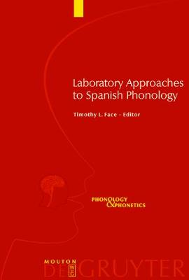 Laboratory Approaches to Spanish Phonology - Phonology and Phonetics [PP] 7 (Hardback)