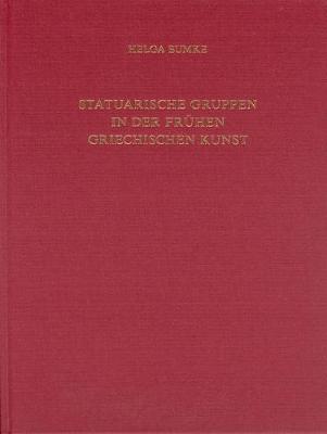 Statuarische Gruppen in der fruhen griechischen Kunst - Jahrbuch des Deutschen Archaologischen Instituts - Erganzungshefte 32 (Hardback)