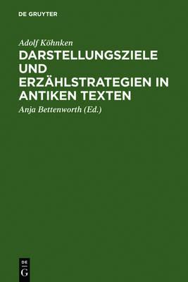 Darstellungsziele und Erzahlstrategien in antiken Texten (Hardback)