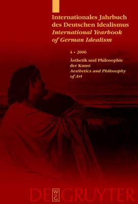 Internationales Jahrbuch des Deutschen Idealismus/International Yearbook of German Idealism 2006: v. 4 (Paperback)