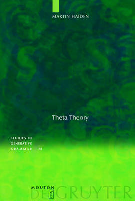 Theta Theory - Studies in Generative Grammar [SGG] (Hardback)