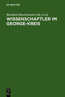 Wissenschaftler im George-Kreis: Die Welt des Dichters und der Beruf der Wissenschaft (Hardback)