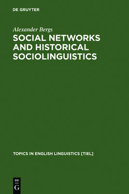 Social Networks and Historical Sociolinguistics: Studies in Morphosyntactic Variation in the Paston Letters (1421-1503) - Topics in English Linguistics [TiEL] (Hardback)