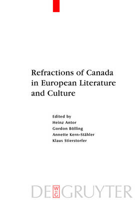 Refractions of Canada in European Literature and Culture (Hardback)