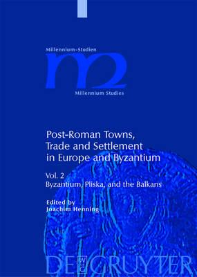 Byzantium, Pliska, and the Balkans - Millennium Studien/Millennium Studies 5/2 (Hardback)