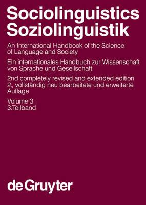 Sociolinguistics / Soziolinguistik. Volume 3 - Handbucher zur Sprach- und Kommunikationswissenschaft / Handbooks of Linguistics and Communication Science (HSK) (Hardback)
