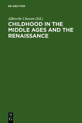 Childhood in the Middle Ages and the Renaissance: The Results of a Paradigm Shift in the History of Mentality (Hardback)