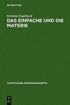 Das Einfache und die Materie: Untersuchungen zu Kants Antinomie der Teilung - Kantstudien-Erganzungshefte 148 (Hardback)