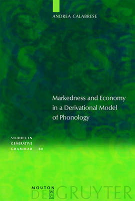 Markedness and Economy in a Derivational Model of Phonology - Studies in Generative Grammar [SGG] (Hardback)