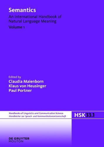Semantics. Volume 1 - Handbucher zur Sprach- und Kommunikationswissenschaft / Handbooks of Linguistics and Communication Science (HSK) 33/1 (Hardback)