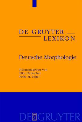 Deutsche Morphologie - de Gruyter Lexikon (Hardback)