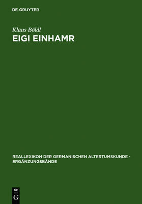 Eigi Einhamr: Beitrage zum Weltbild der Eyrbyggja und anderer Islandersagas - Reallexikon der Germanischen Altertumskunde - Erganzungsbande (Hardback)