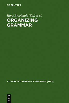 Organizing Grammar: Linguistic Studies in Honor of Henk van Riemsdijk - Studies in Generative Grammar [SGG] 86 (Hardback)