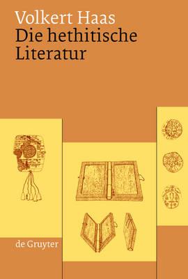 Die hethitische Literatur: Texte, Stilistik, Motive (Hardback)