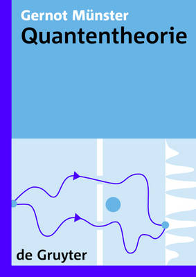 Quantentheorie - De Gruyter Lehrbuch (Hardback)
