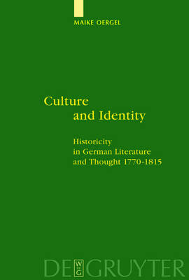 Culture and Identity: Historicity in German Literature and Thought 1770-1815 (Hardback)