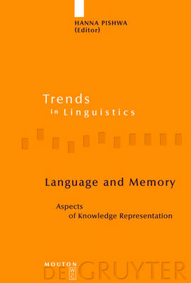 Language and Memory: Aspects of Knowledge Representation - Trends in Linguistics. Studies and Monographs [TiLSM] 173 (Hardback)