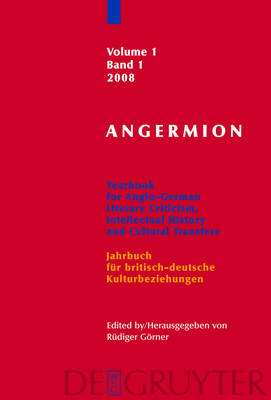 Angermion - Yearbook for Anglo-German Literary Criticism, Intellectual History and Cultural Transfers/Jahrbuch fur deutsch-britische Kulturbeziehungen 2008: v. 1 (Hardback)