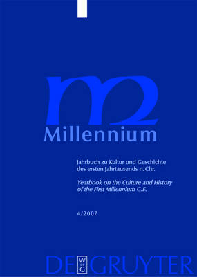 Millennium - Yearbook on the Culture and History of the First Millennium C.E. 2007: v. 4 (Hardback)