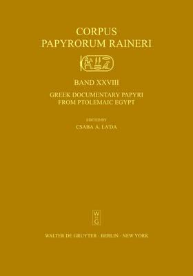 Greek Documentary Papyri from Ptolemaic Egypt - Corpus Papyrorum Raineri XXVIII (Hardback)