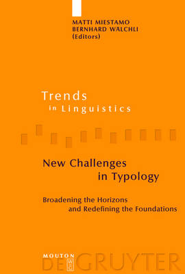 New Challenges in Typology: Broadening the Horizons and Redefining the Foundations - Trends in Linguistics. Studies and Monographs [TiLSM] (Hardback)
