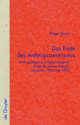Das Ende Des Anthropozentrismus - Quellen Und Forschungen Zur Literatur- Und Kulturgeschichte 49 (Hardback)