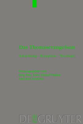 Das Thomasevangelium: Entstehung - Rezeption - Theologie (Hardback)