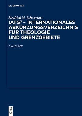 Iatg3. Internationales Abk rzungsverzeichnis F r Theologie Und Grenzgebiete (Hardback)
