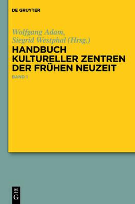 Handbuch kultureller Zentren der Fruhen Neuzeit (Hardback)