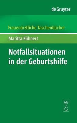 Notfallsituationen in der Geburtshilfe - Frauenarztliche Taschenbucher (Paperback)