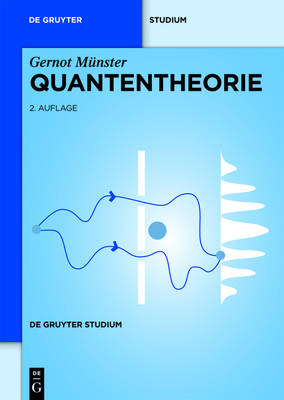 Quantentheorie - de Gruyter Studium (Paperback)