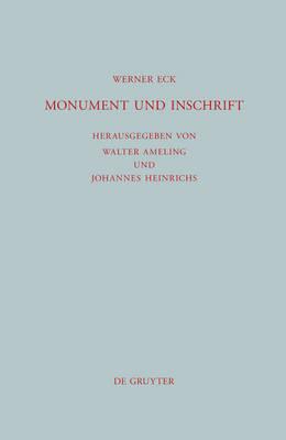 Monument Und Inschrift: Gesammelte Aufs tze Zur Senatorischen Repr sentation in Der Kaiserzeit - Beitrage Zur Altertumskunde 288 (Hardback)