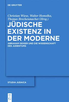 J dische Existenz in Der Moderne - Studia Judaica: Forschungen Zur Wissenschaft Des Judentums 57 (Hardback)