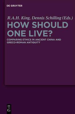 How Should One Live?: Comparing Ethics in Ancient China and Greco-Roman Antiquity (Hardback)