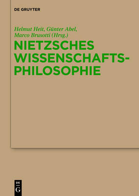 Nietzsches Wissenschaftsphilosophie: Hintergrunde, Wirkungen Und Aktualitat (Hardback)
