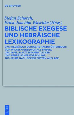 Biblische Exegese Und Hebr ische Lexikographie - Beihefte Zur Zeitschrift F r die Alttestamentliche Wissensch 427 (Hardback)