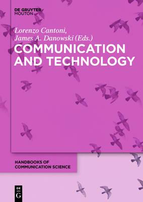 Communication and Technology - Handbooks of Communication Science [HoCS] 5
