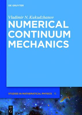 Numerical Continuum Mechanics - De Gruyter Studies in Mathematical Physics (Hardback)
