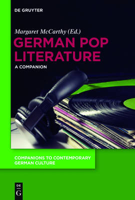 German Pop Literature: A Companion - Companions to Contemporary German Culture 5 (Paperback)