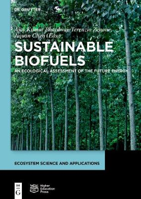Sustainable Biofuels: An Ecological Assessment of the Future Energy - Ecosystem Science and Applications (Hardback)