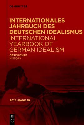 Internationales Jahrbuch Des Deutschen Idealismus / International Yearbook of German Idealism, 10/2012, Geschichte/History (Paperback)