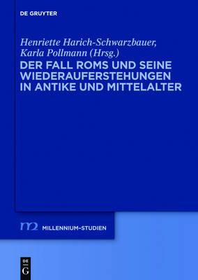 Der Fall ROMs Und Seine Wiederauferstehungen in Antike Und Mittelalter - Millennium-Studien / Millennium Studies 40 (Hardback)