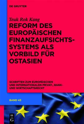 Reform Des Europaischen Finanzaufsichtssystems ALS Vorbild Fur Ostasien (Hardback)