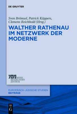 Walther Rathenau Im Netzwerk Der Moderne (Hardback)
